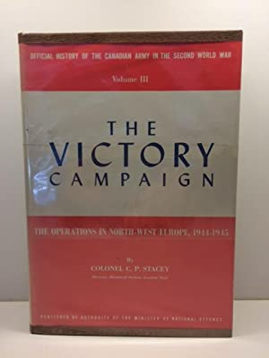 The Victory Campaign: The Operations in North-West Europe 1944-1945 (Official History of the ...