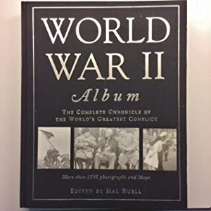 World War II Album: The Complete Chronicle: Buell, Harold L.[editor]