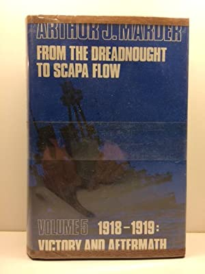From the Dreadnought to Scapa Flow: The: Marder, Arthur J.