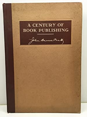 A Century of Book Publishing, 1838-1938: Historical and Personal