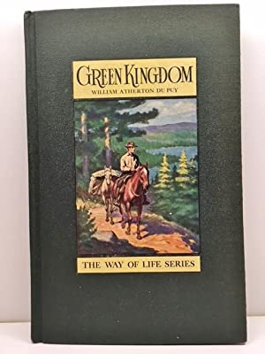 Green Kingdom: the Way of Life of: Du Puy, William