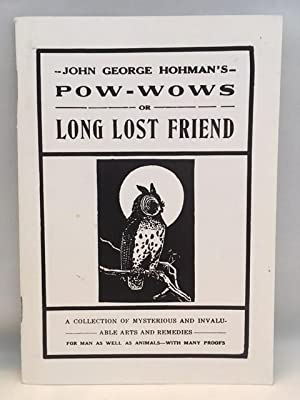 Pow-Wows, or Long Lost Friend: A Collection: Hohman, John George