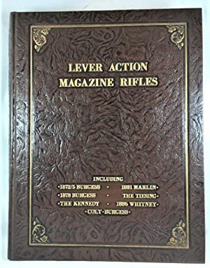 Lever Action Magazine Rifles, Derived from the: Maxwell, Samuel L.