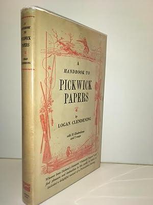 A Handbook to Pickwick Papers: Clendening, Logan