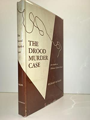 The Drood Murder Case Five Studies in Dickens's Edwin Drood: Baker, Richard M.