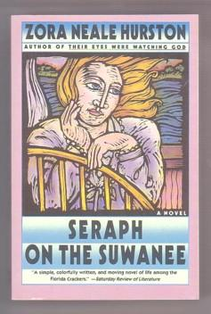 Seraph on the Suwanee - Hurston, Zora Neale; Angelou, Maya (Foreword); Gates, Henry Louis (Series Editor)