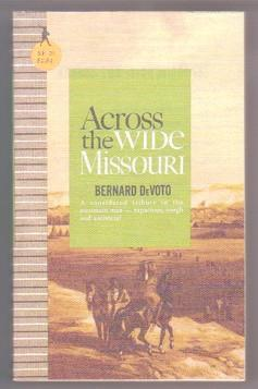Across the Wide Missouri (Sentry Edition No.: DeVoto, Bernard