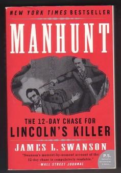 Manhunt: The 12-Day Chase for Lincoln's Killer: Swanson, James L.