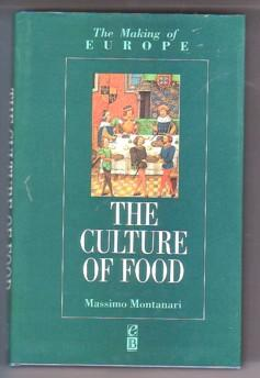 The Culture of Food: The Making of Europe Series