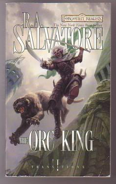 The Orc King: Transitions; Book I (Forgotten Realms)