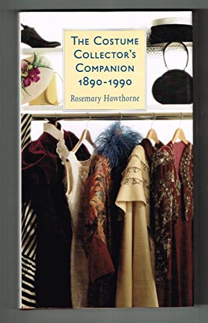 The Costume Collector's Companion 1890-1990: Hawthorne, Rosemary