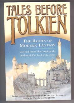 Tales Before Tolkien: The Roots Of Modern: Anderson, Douglas A.