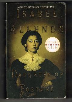 Daughter of Fortune: A Novel: Allende, Isabel; Peden,