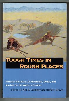 Tough Times in Rough Places: Personal Narratives: Carmony, Neil B.;