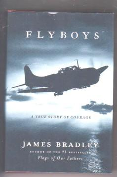 Flyboys: A True Story of Courage: Bradley, James; Powers,