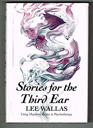 Stories for the Third Ear: Using Hypnotic Fables in Psychotherapy (Norton Professional Book)