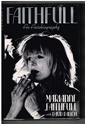 Faithfull: An Autobiography: Faithfull, Marianne; Dalton,
