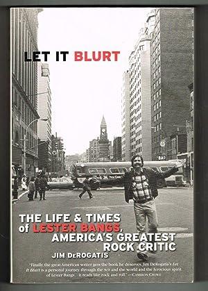Let it Blurt: The Life and Times: DeRogatis, Jim
