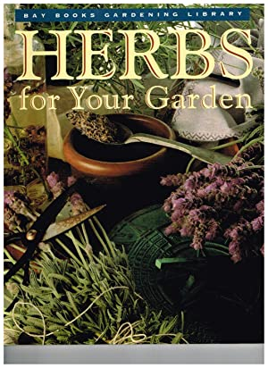 Herbs for Your Garden (Bay Books Gardening Library)