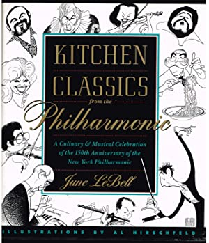 Kitchen Classics from the Philharmonic; A Culinary & Musical Celebration of the 150th Anniversary...