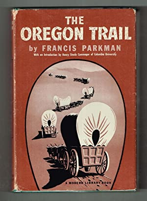 The Oregon Trail: Sketches of Prairie and: Parkman, Francis; Commager,