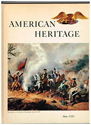 American Heritage: The Magazine of History; June 1955 (Volume VI, Number 4)