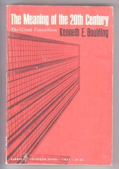 The Meaning of the 20th Century: The: Boulding, Kenneth E.