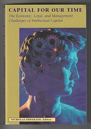 Capital for Our Time : The Economic,: Imparato, Nicholas J.