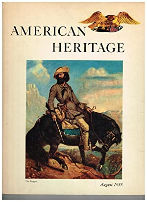 American Heritage: The Magazine of History; August 1955 (Volume VI, Number 5)