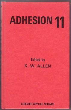 Adhesion 11: Proceedings of the 24th Annual: Allen, K. W.