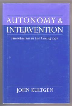 Autonomy and Intervention : Parentalism in the Caring Life