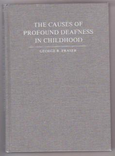 The Causes of Profound Deafness in Childhood