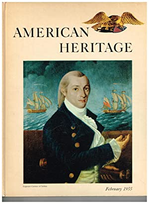American Heritage: The Magazine of History; February 1955 (Volume VI, Number 2)