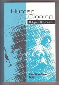 Human Cloning: Religious Responses: Cole-Turner, Ron (editor);