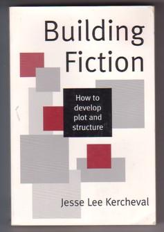 Building Fiction: How to Develop Plot & Structure