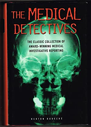 The Medical Detectives: The Classic Collection of Award Winning Medical Investigative Reporting