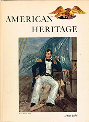 American Heritage: The Magazine of History; April 1956 (Volume VII, Number 3)