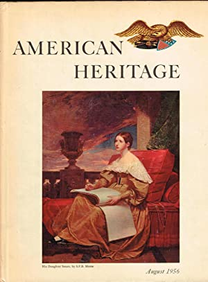 American Heritage: The Magazine of History; August 1956 (Volume VII, Number 5)