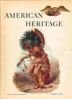 American Heritage: The Magazine of History; October 1956 (Volume VII, Number 6)