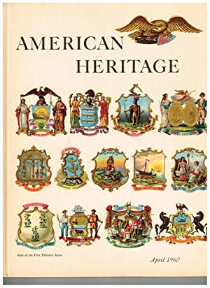 American Heritage: The Magazine of History; April 1960 (Volume XI, Number 3)