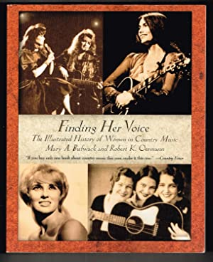 Finding Her Voice: The Illustrated History of Women in Country Music (Henry Holt Reference Book)