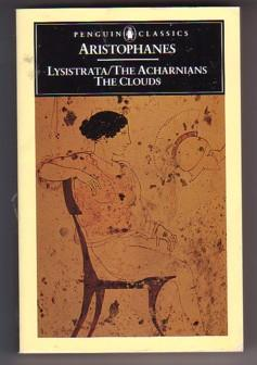 The Achranians; The Clouds; Lysistrata: T: Aristophanes; Alan H.
