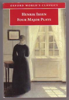 Four Major Plays: A Doll's House, Ghosts,: Ibsen, Henrik; Arup,