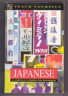 Japanese: A Complete Course for Beginners (Teach Yourself Books)