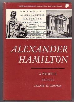 Alexander Hamilton; A Profile: Cooke, Jacob E.