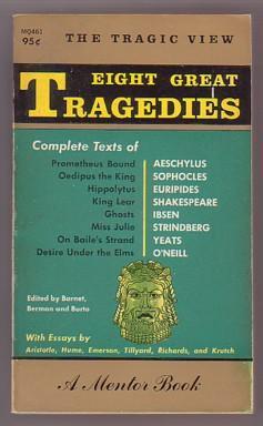 Eight Great Tragedies: Prometheus Bound; Oedipus the: Barnet, Sylvan; Berman,