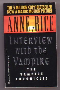 Interview With the Vampire: Book 1 of: Rice, Anne