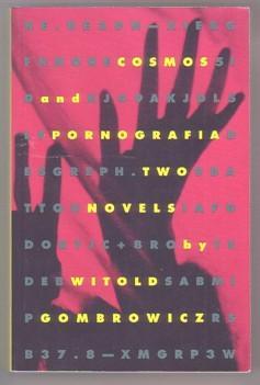 Cosmos and Pornografia: Two Novels: Gombrowicz, Witold; Hamilton,