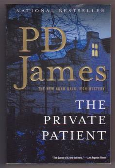 The Private Patient (Adam Dalgliesh Mystery): James, P. D.