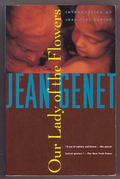 Our Lady of the Flowers: Genet, Jean; Sartre,